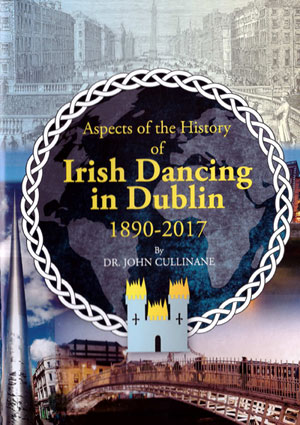 Irish Dancing In Dublin 1890 - 2017 Book